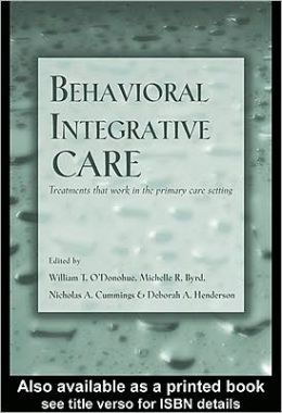 Behavioral Integrative Care : Treatments That Work In The Primary Care Setting