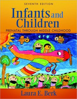 Infants and Children: Prenatal Through Middle Childhood Plus MyDevelopmentLab with eText