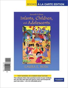 Infants, Children, and Adolescents, Books a la Carte Edition