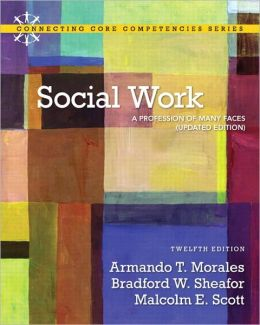 Social Work: A Profession of Many Faces (Updated Edition)
