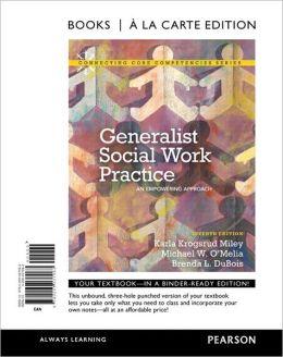 Generalist Social Work Practice: An Empowering Approach, Books a la Carte Edition