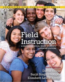 Field Instruction: A Guide for Social Work Students, Updated Edition Plus MySocialWork with eText
