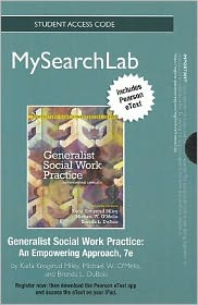 MySearchLab with Pearson eText -- Standalone Access Card -- for Generalist Social Work Practice