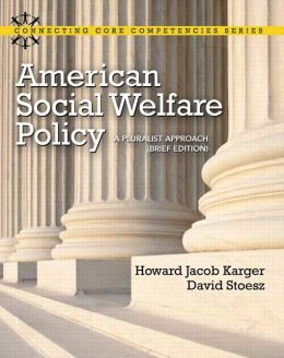 American Social Welfare Policy: A Pluralist Approach, Brief Edition