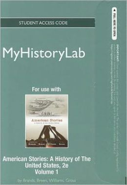 NEW MyHistoryLab -- Standalone Access Card -- for American Stories, Volume 1