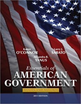 Essentials of American Government: Roots and Reform, 2011 Edition with MyPoliSciLab with Pearson eText