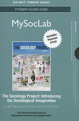 NEW MySocLab with Pearson eText -- Standalone Access Card -- for The Sociology Project: Introducing the Sociological Imagination