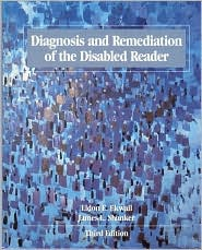 Diagnosis and Remediation of the Disabled Reader
