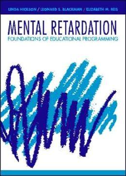 Mental Retardation: Foundations of Educational Programming
