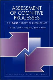 Assessment of Cognitive Processes: The PASS Theory of Intelligence
