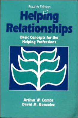 Helping Relationships: Basic Concepts for the Helping Professions
