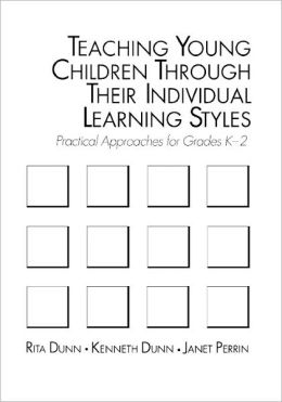 Teaching Young Children Through Their Individual Learning Styles: Practical Approaches for Grades K-2