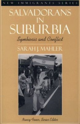 Salvadorans in Suburbia: Symbiosis and Conflict (Part of the New Immigrants Series)