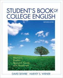 Student's Book of College English: Rhetoric, Reader, Research Guide and Handbook