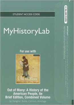 NEW MyHistoryLab without Pearson eText -- Standalone Access Card -- for Out of Many, Brief