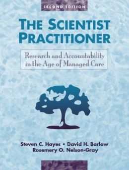 The Scientist Practitioner: Research and Accountability in the Age of Managed Care