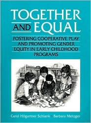 Together and Equal: Fostering Cooperative Play and Promoting Gender Equity in Early Childhood Programs