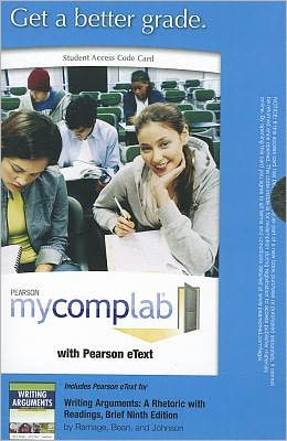 MyCompLab with Pearson eText -- Standalone Access Card -- for Writing Arguments, Brief