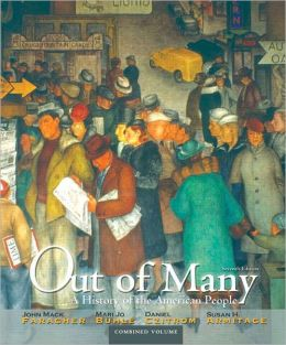 Out of Many: A History of the American People, Combined Volume Plus NEW MyHistoryLab with eText