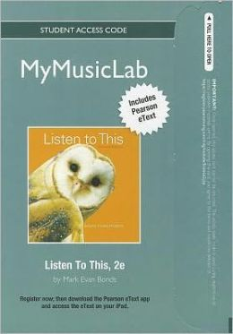 NEW MyMusicLab with Pearson eText- Student Access Card - for Listen to This