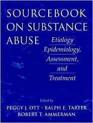 Sourcebook on Substance Abuse: Etiology, Epidemiology, Assessment, and Treatment