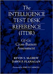 Intelligence Test Desk Reference (ITDR): The Gf-Gc Cross-Battery Assessment