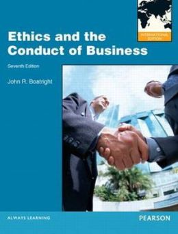 Ethics and the Conduct of Business: International Edition
