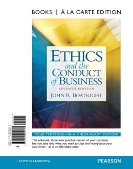 Ethics and the Conduct of Business, Books a la Carte Edition