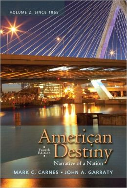 American Destiny: Narrative of a Nation, Volume 2 with NEW MyHistoryLab with Pearson eText