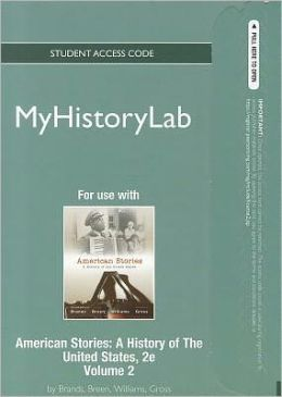 NEW MyHistoryLab -- Standalone Access Card -- for American Stories, Volume 2
