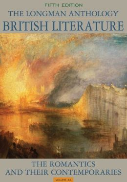 The Longman Anthology of British Literature. Volume 2A: The Romantics and Their Contemporaries