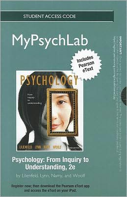 NEW MyPsychLab with Pearson eText -- Standalone Access Card -- for Psychology: From Inquiry to Understanding