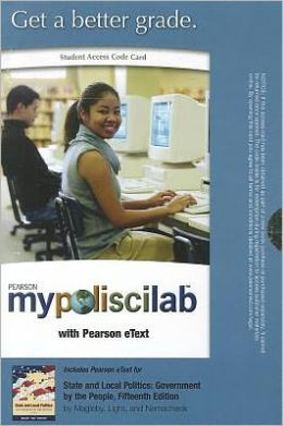 MyPoliSciLab with Pearson eText -- Standalone Acces Card -- for State and Local Politics: Government by the People