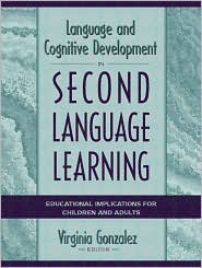 Language and Cognitive Development in Second Language Learning: Educational Implications for Children and Adults