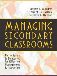Managing Secondary Classrooms: Principles and Strategies for Effective Management and Instruction