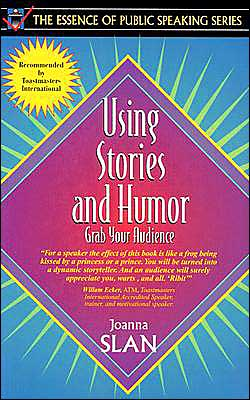 Using Stories and Humor: Grab Your Audience (Part of the Essence of Public Speaking Series)