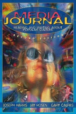 Media Journal: Reading and Writing About Popular Culture