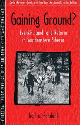 Gaining Ground: Evenkis, Land and Reform in Southeastern Siberia