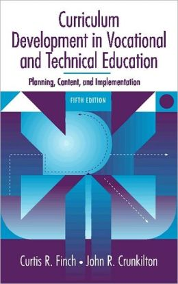 Curriculum Development in Vocational and Technical Education: Planning, Content, and Implementation