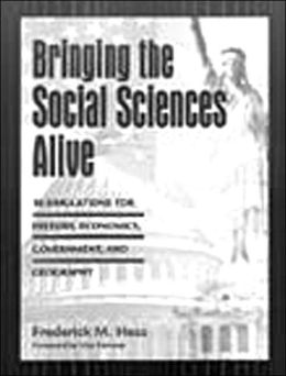 Bringing the Social Sciences Alive: 10 Simulations for History, Economics, Government, and Geography