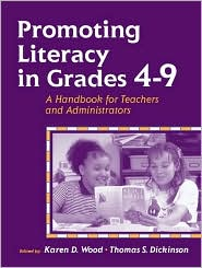 Promoting Literacy in Grades 4-9: A Handbook for Teachers and Administrators