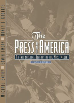 Press and America: An Interpretive History of the Mass Media