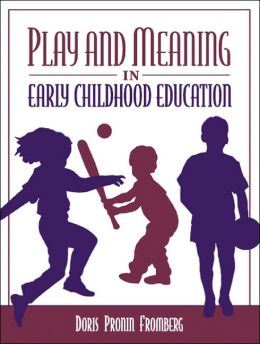 Play and Meaning in Early Childhood Education
