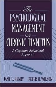 The Psychological Management of Chronic Tinnitus: A Cognitive-Behavioral Approach