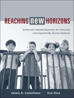 Reaching New Horizons: Gifted and Talented Education for Culturally and Linguistically Diverse Students