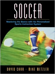 Soccer: Mastering the Basics with the Personalized Sports Instruction System (A Workbook Approach)