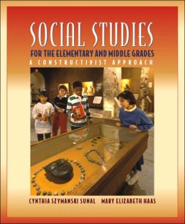 Social Studies for the Elementary and Middle Grades: A Constructivist Approach