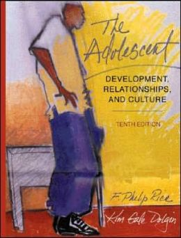 The Adolescent: Development, Relationships, and Culture