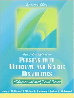 Introduction to Persons with Moderate and Severe Disabilities: Educational and Social Issues
