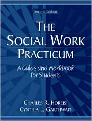 Social Work Practicum: A Guide and Workbook for Students